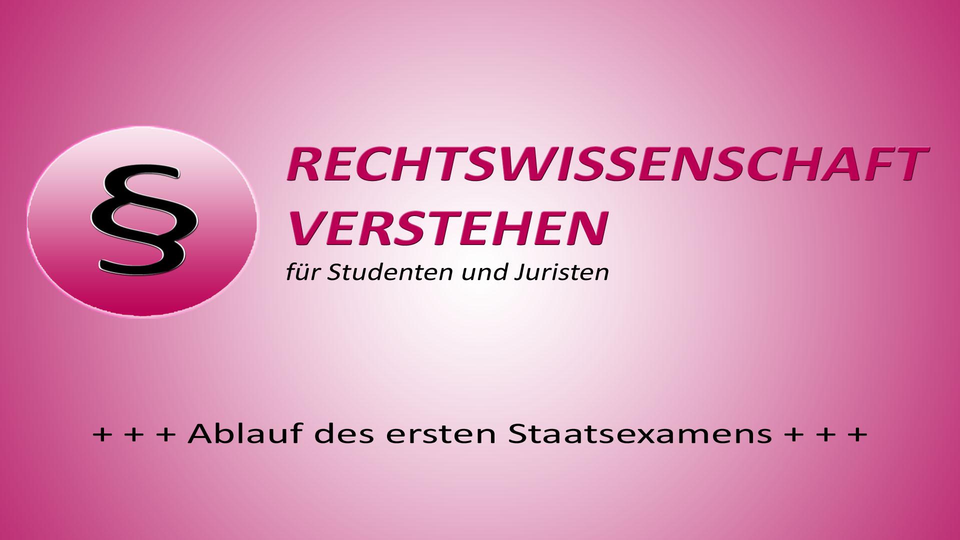 Ablauf des ersten Staatsexamens | Rechtswissenschaft Blog