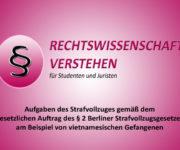 Aufgaben des Strafvollzuges gemäß § 2 des Berliner Strafvollzugsgesetz (StVollzG Bln)