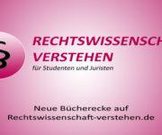 Neue Bücherecke auf Rechtswissenschaft-verstehen.de