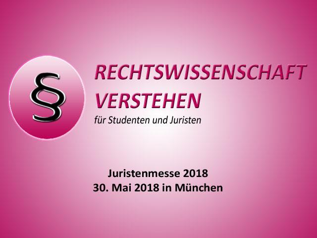 Juristenmesse 2018 - 30.05.2018 in München | Rechtswissenschaft Blog